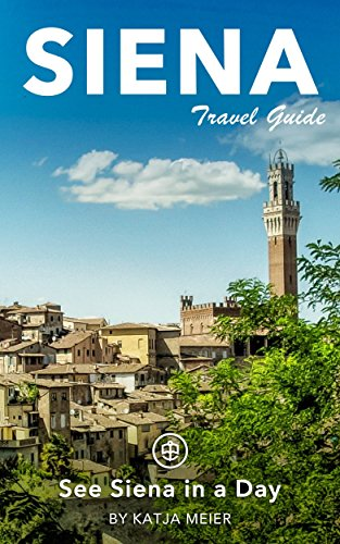 Siena Travel Guide (Unanchor) - See Siena in a Day