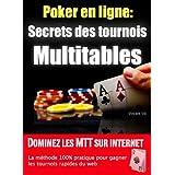 Les Secrets des Tournois Multitables au poker en ligne (French Edition)