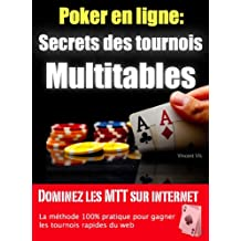 Les Secrets des Tournois Multitables au poker en ligne (French Edition)
