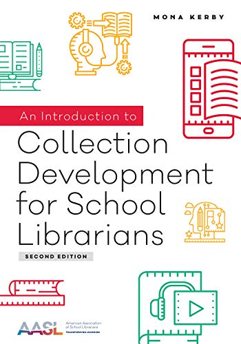 An Introduction to Collection Development for School Librarians, Second Edition (Mono Development)