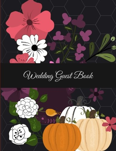 (Wedding Guest Book: Halloween Flowers Garden, Wedding Log, Wedding Planning Notebook Large Print 8.5