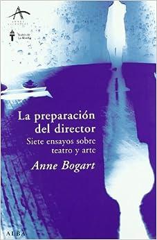 La Preparación Del Director por Anne Bogart epub