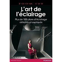 L'art de l'éclairage: Plus de 100 plans d'éclairage détaillés et expliqués (Zoom sur) (French Edition)