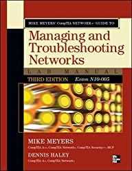 Mike Meyers' CompTIA Network+ Guide to Managing and Troubleshooting Networks Lab Manual, 3rd Edition (Exam N10-005) (Mike Meyers' Guides)