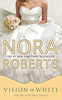 Vision In White (Bride Quartet Book 1) by [Roberts, Nora]
