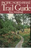 Pacific Northwest Trail Guide, Ronald Strickland, 0916076628