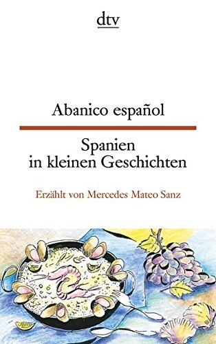 Abanico español Spanien in kleinen Geschichten (dtv zweisprachig)