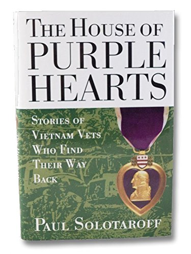 The House of Purple Hearts: Stories of Vietnam Vets Who Find Their Way Back