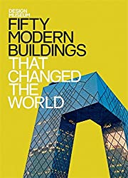 Design Museum: Fifty Modern Buildings  That Changed the World