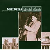 TUBBY HAYES/LIVE IN LONDON