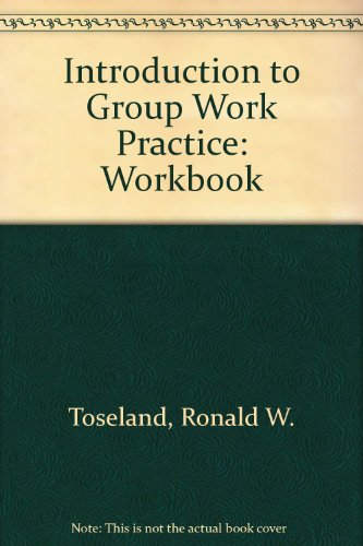 Introduction to Group Work Practice: Workbook