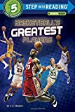 Basketball's Greatest Players (Step into Reading)