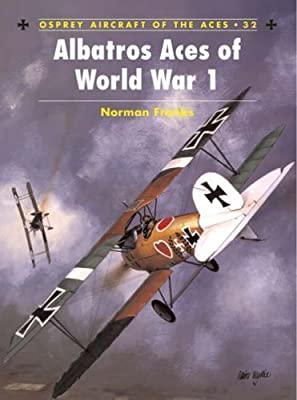 Albatross Aces of World War 1 (Osprey Aircraft of the Aces) by Franks, Norman L. R. UNKNOWN Edition (2000)