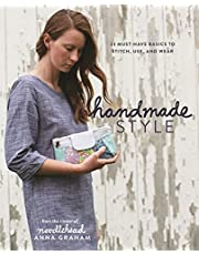 Handmade Style: 23 Must-Have Basics to Stitch, Use and Wear