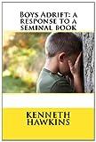 Boys Adrift: a Response to a Seminal Book, Kenneth Hawkins, 1492976369