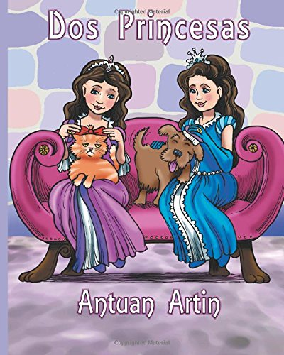 Dos princesas (Spanish Edition): Antuan Artin: 9781946973184: Amazon ...