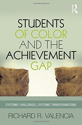 Students of Color and the Achievement Gap: Systemic Challenges, Systemic Transformations by Richard R. Valencia (2015-03-20)