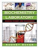 Biochemistry Laboratory: Modern Theory and Techniques by Boyer, Rodney F.(July 7, 2006) Paperback