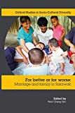 img - for For Better or Worse: Marriage and family in Sarawak (Critical Studies in Socio-cultural Diversity) book / textbook / text book
