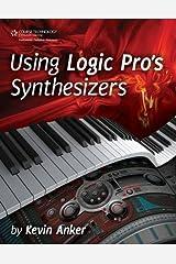 Using Logic Pro's Synthesizers Paperback