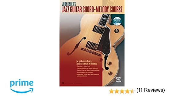 Jody Fishers Jazz Guitar Chord Melody Course The Jazz Guitarists