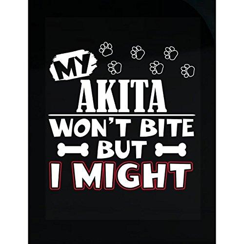 - My Akita Won't Bite But I Might Akita Owner Gift - Sticker