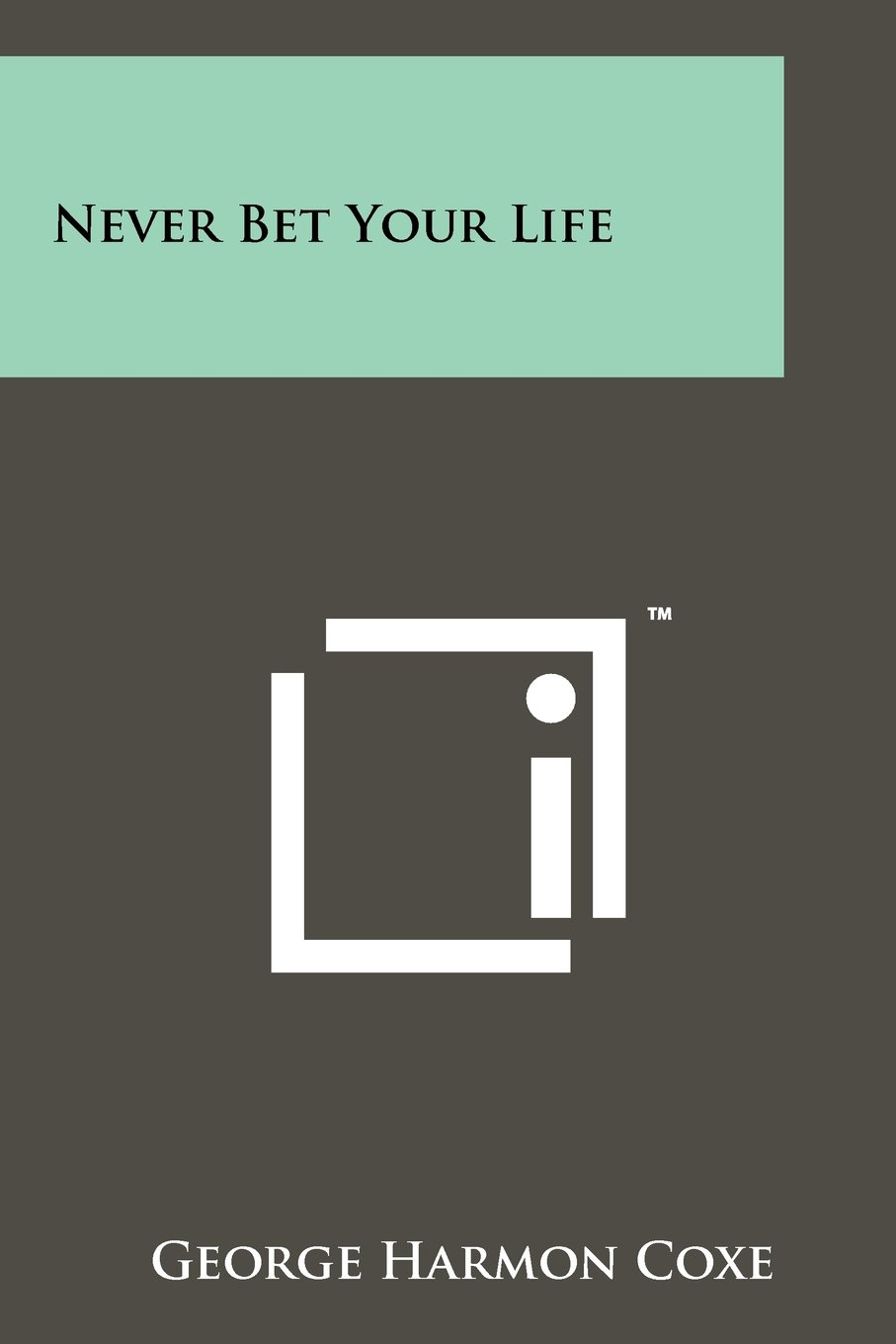 Read Online Never Bet Your Life pdf epub
