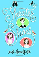 Theater Shoes (The Shoe Books)