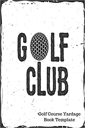Golf Course Yardage Book Template: Yardage Log: Journals For All ...