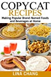 Copycat Recipes: Making Popular Brand-Named Foods and Beverages  at Home