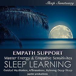 Empath Support, Master Energy & Empathic Sensitivities