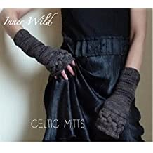 Inner Wild Celtic Mitts: beautiful cable fingerless gloves easy knit pattern (Inner Wild, wilderness wear for dearhearts)