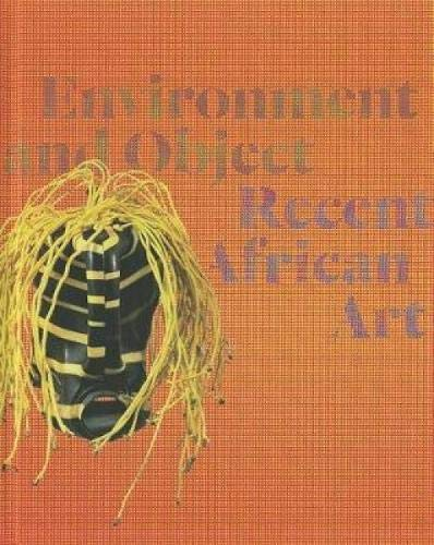 Environment And Object: Recent African Art