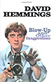 Blow-Up and Other Exaggerations: The Autobiography of David Hemmings