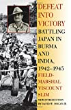 img - for Defeat Into Victory: Battling Japan in Burma and India, 1942-1945 book / textbook / text book
