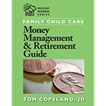 Family Child Care Money Management and Retirement Guide (Redleaf Business Series)