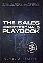 The Sales Professionals Playbook: Beyond a Sales Person is a Sales Professional (The Playbook Series)
