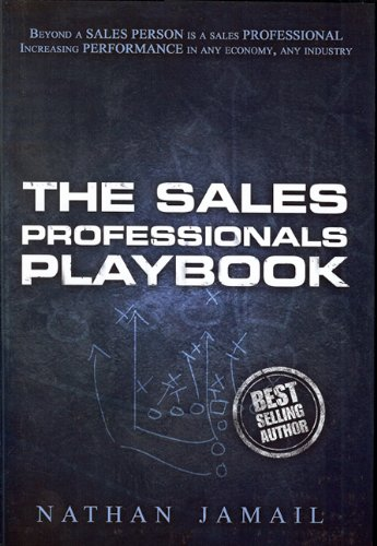 The Sales Professionals Playbook: Beyond a Sales Person is a Sales Professional (The Playbook Series) by Scooter Publishing Inc
