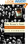 The Rebbe's Army: Inside the World of...