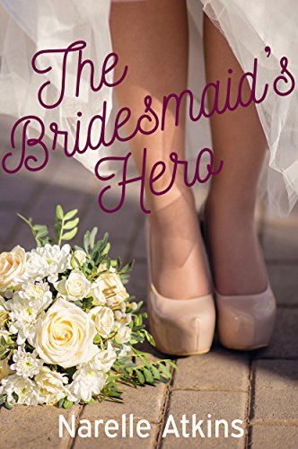 The Bridesmaid's Hero: A Snowgum Creek Novella by [Atkins, Narelle]