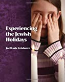 Experiencing the Jewish Holidays, Joel Lurie Grishaver, 1934527432