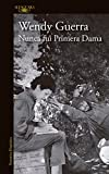 Nunca fui primera dama/I Was Never a First Lady (Spanish Edition)