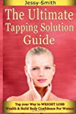 The Ultimate Tapping Solution Guide, Jessy Smith and Tapping Solution, 1499386583