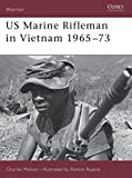 US Marine Rifleman in Vietnam: 1965-1973 (Warrior , No 23)