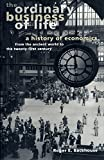 img - for The Ordinary Business of Life: A History of Economics from the Ancient World to the Twenty-First Century book / textbook / text book