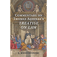 Commentary on Thomas Aquinas's Treatise on Law (English Edition)