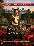 The Aristocrat's Lady (Love Inspired Historical)