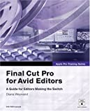 Final Cut Pro 4 for Avid Editors, Diana Weynand, 0321245776