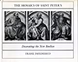 img - for The Mosaics of Saint Peter's: Decorating the New Basilica by Frank DiFederico (1983-07-01) book / textbook / text book