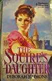 The Squire's Daughter, Deborah Simmons, 0373288085